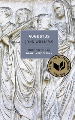 Augustus - Williams, John, Professor, and Mendelsohn, Daniel (Introduction by)