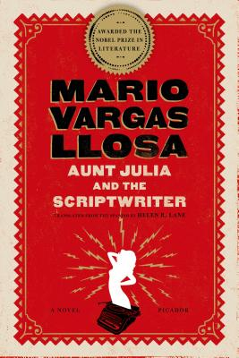 Aunt Julia and the Scriptwriter - Vargas Llosa, Mario