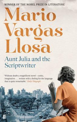Aunt Julia and the Scriptwriter - Vargas Llosa, Mario
