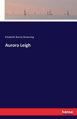 Aurora Leigh - Barret Browning, Elizabeth