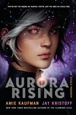 Aurora Rising - Kaufman, Amie, and Kristoff, Jay