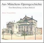 Aus Münchens Operngeschichte