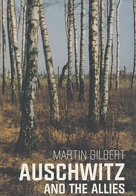 Auschwitz And The Allies - Gilbert, Martin