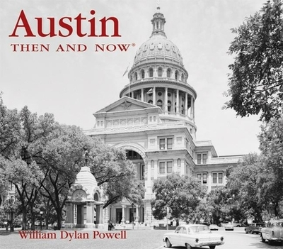 Austin Then & Now - Powell, William Dylan