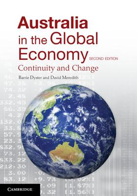Australia in the Global Economy: Continuity and Change - Meredith, David, and Dyster, Barrie