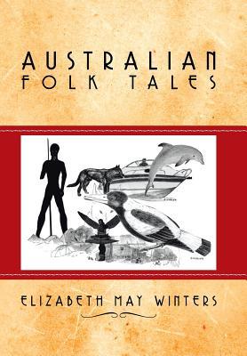Australian Folk Tales - Winters, Elizabeth May