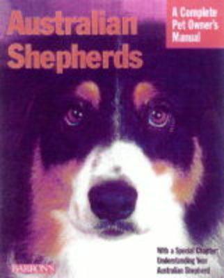Australian Shepherds - Coile, D Caroline, Ph.D.