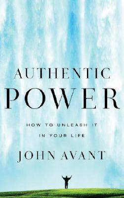 Authentic Power - Avant, John