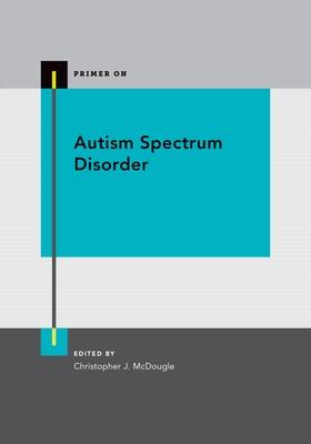 Autism Spectrum Disorder - McDougle, Christopher (Editor)