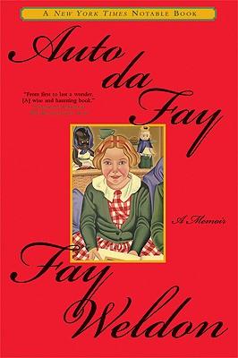 Auto Da Fay - Weldon, Fay