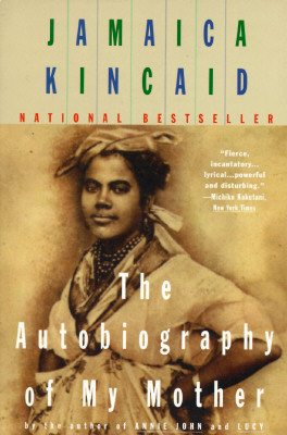 Autobiography of My Mother - Kincaid, Jamaica