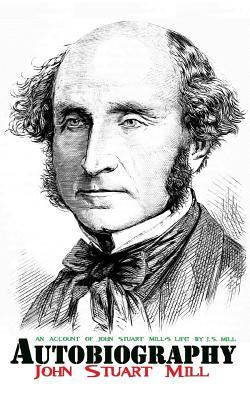 Autobiography - Mill, John Stuart