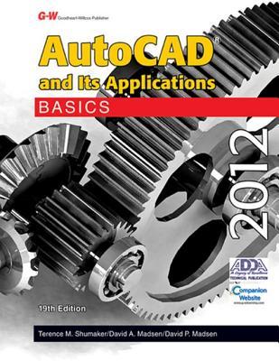 AutoCAD and Its Applications Basics 2012 - Shumaker, Terence M, and Madsen, David A, and Madsen, David P
