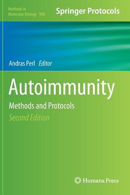 Autoimmunity: Methods and Protocols - Perl, Andras (Editor)