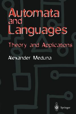 Automata and Languages: Theory and Applications - Meduna, Alexander