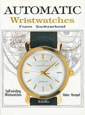 Automatic Wristwatches from Switzerland: Self-Winding Wristwatches - Hampel, Heinz