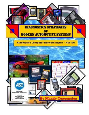 Automotive Computer Network Repair: Diagnostic Strategies of Modern Automotive Systems - Concepcion, Mandy