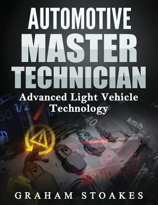 Automotive Master Technician: Advanced Light Vehicle Technology -