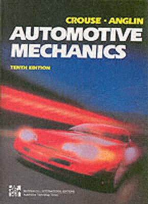 Automotive Mechanics - Crouse, William H., and Anglin, Donald L.