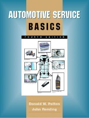 Automotive Service Basics - Remling, John, and Patten, Donald W
