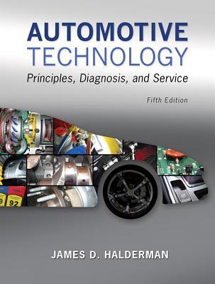 Automotive Technology: Principles, Diagnosis, and Service - Halderman, James D.