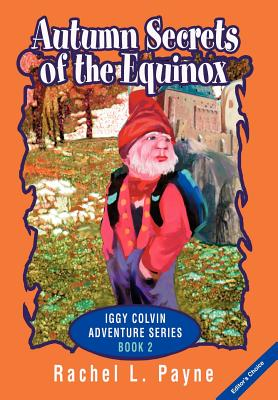 Autumn Secrets of the Equinox: Iggy Colvin Adventure Series Book 2 - Payne, Rachel L