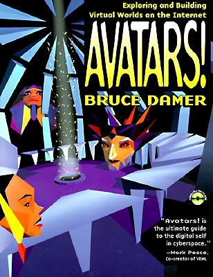 Avatars: Exploring and Building Virtual Worlds on the Internet - Damer, Bruce