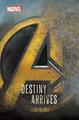 Avengers: Infinity War Destiny Arrives - Palmer, Liza