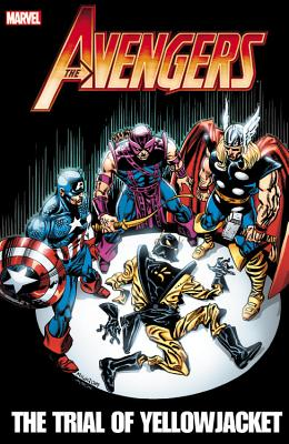 Avengers: The Trial of Yellowjacket - Shooter, Jim (Text by), and Hall, Bob (Text by), and Dematteis, J M (Text by)