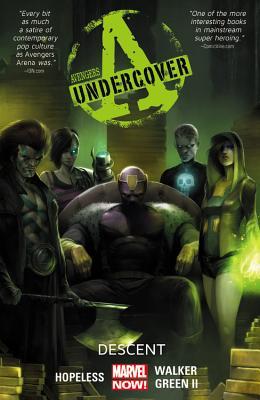 Avengers Undercover, Volume 1: Descent - Hopeless, Dennis (Text by)