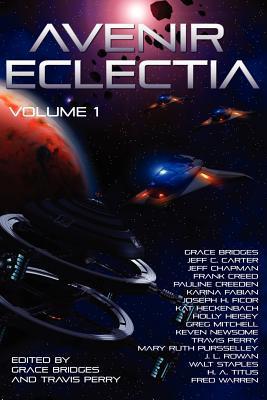 Avenir Eclectia (Volume 1) - Bridges, Grace (Editor)