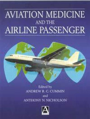 Aviation Medicine and the Airline Passenger - Oxford University Press (Creator), and Cummin, Andrew R C, and Nicholson, Anthony N