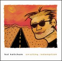 Awaiting Redemption - Hal Ketchum