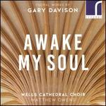 Awake My Soul: Choral Works by Gary Davison