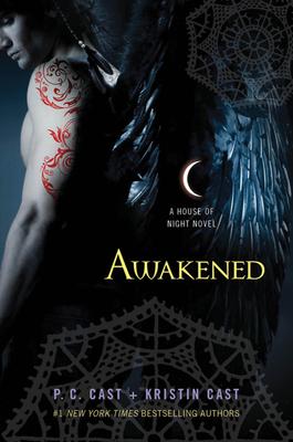 Awakened: A House of Night Novel - Cast, P C, and Cast, Kristin