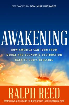 Awakening: How America Can Turn from Moral and Economic Destruction Back to Greatness - Reed, Ralph