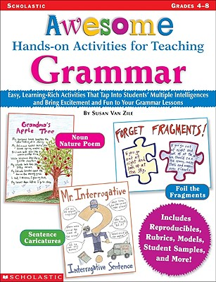 Awesome Hands-On Activities for Teaching Grammar: Grades 4-8 - Van Zile, Susan