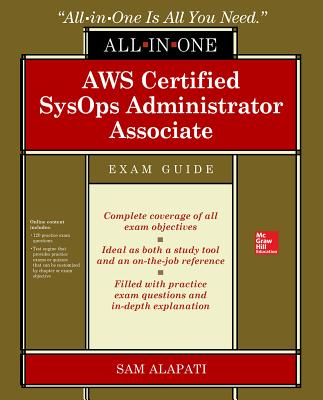 Aws Certified Sysops Administrator Associate All-In-One-Exam Guide (Exam Soa-C01) - Alapati, Sam