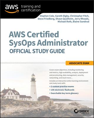 AWS Certified SysOps Administrator Official Study Guide: Associate Exam - Cole, Stephen, and Digby, Gareth, and Fitch, Chris