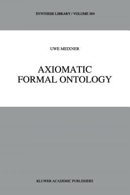 Axiomatic Formal Ontology - Meixner, Uwe