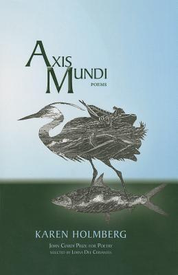 Axis Mundi - Holmberg, Karen