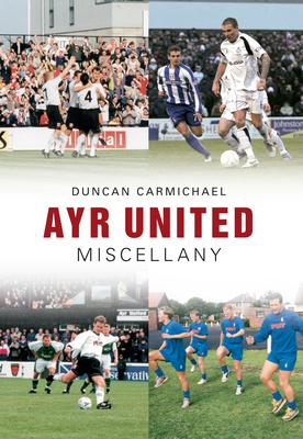 Ayr United Miscellany - Carmichael, Duncan