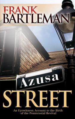 Azusa Street - Bartleman, Frank