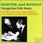Béla Bartok and Zoltan Kodaly: Hungarian Folk Music