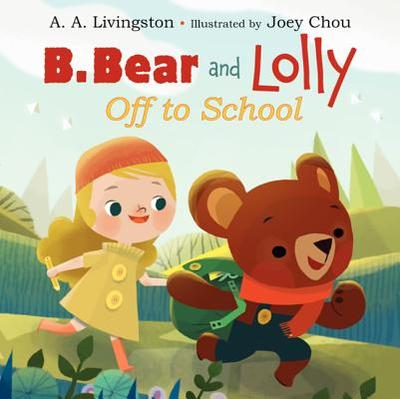 B. Bear and Lolly: Off to School - Livingston, A A
