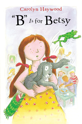 B Is for Betsy - Haywood, Carolyn