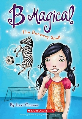 B Magical #3: The Runaway Spell - Connor, Lexi
