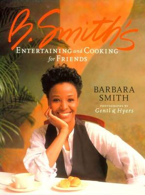 B. Smith's Entertaining and Cooking for Friends -