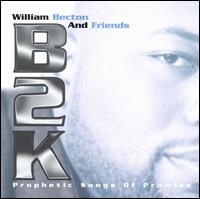 B2K: Prophetic Songs of Promise - William Becton & Friends