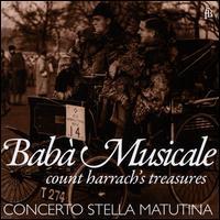 Babà Musicale: Count Harrach's Treasures - Concerto Stella Matutina; Wolfram Schurig (recorder)